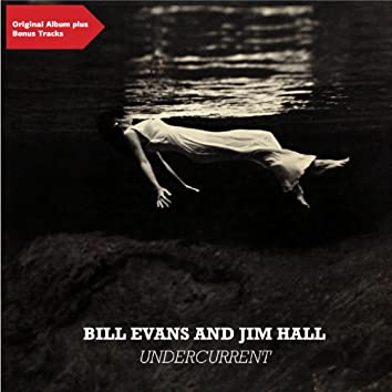 Undercurrent (Original Album plus Bonus Tracks)
