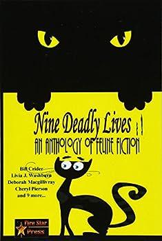 Nine Deadly Lives: An Anthology of Feline Felonies 1517535425 Book Cover
