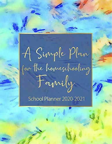 A Simple Plan For The Homeschooling Family : School Planner 2020 -...