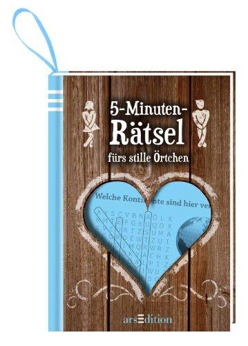 5-Minuten-Rätsel: fürs stille Örtchen (5-Minuten-Lektüre)