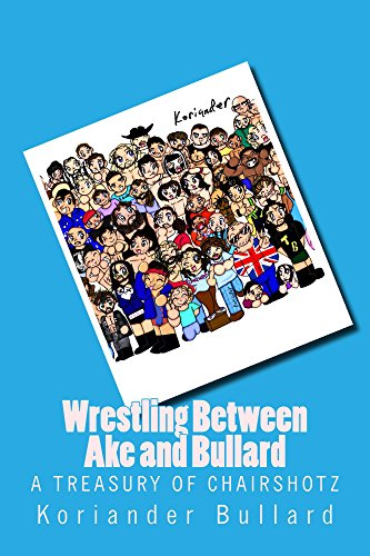 Koriander: Wrestling Between Ake and Bullard (English Edition)