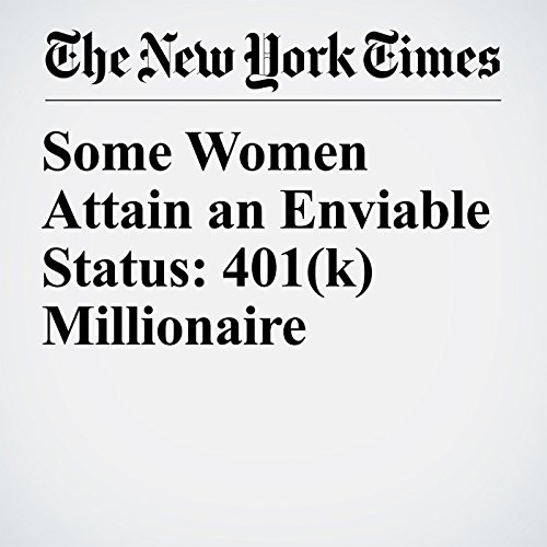 Some Women Attain an Enviable Status: 401(k) Millionaire copertina