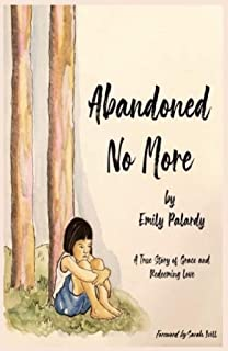 Abandoned No More: A True Story of Grace and Redeeming Love (English Edition)