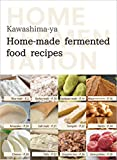 Home made fermented food recipes book: Home fermentation (発酵レシピ集) (English Edition)