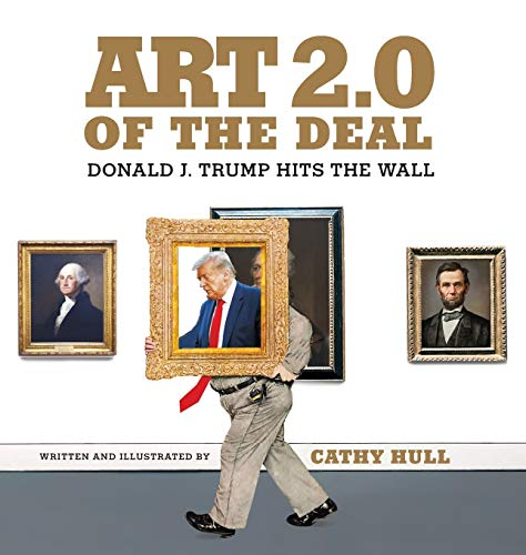 Art 2.0 of the Deal: Donald J. Trump Hits the Wall