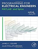 Programming for Electrical Engineers: MATLAB and Spice