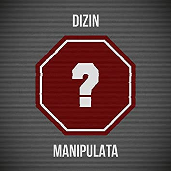 Manipulata (Can't You Just Stop)