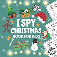 I Spy Christmas Book For Kids: A Fun Activity Coloring & Guessing Game For Toddler,Preschooler And Children Aged 2-5