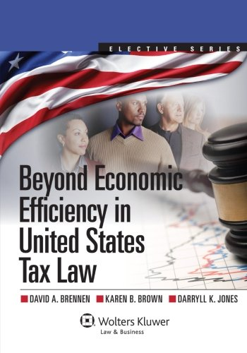 Download Beyond Economic Efficiency in United States Tax Law (Aspen Elective) 1454810041