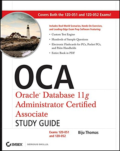 Image OfOCA: Oracle Database 11g Administrator Certified Associate Study Guide: Exams 1Z0-051 And 1Z0-052] (By: Biju Thomas) Pub...