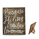 DesMa Group, LLC Because He Lives I Can Face Tomorrow Wood Sign, 9.5'x7.88'x0.5', Brown