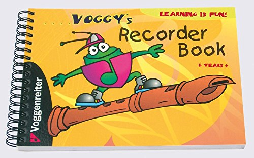 Voggy's Recorder Book: Recorder school for children (6 years and up)