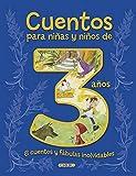 Cuentos para niñas y niños de 3 años, 8 cuentos y fábulas inolvidables (Cuentos para 3 años)