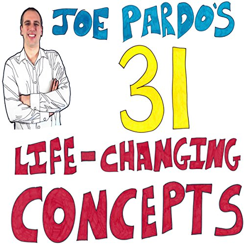 Joe Pardo's 31 Life-Changing Concepts audiobook cover art