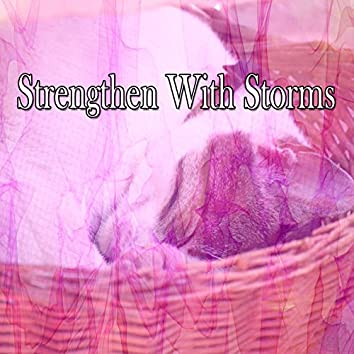 Strengthen With Storms