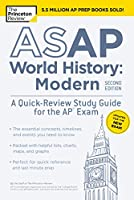ASAP World History: Modern, 2nd Edition: A Quick-Review Study Guide for the AP Exam (College Test Preparation)