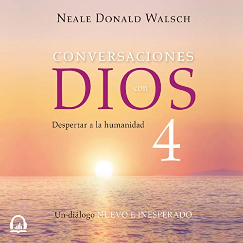 Conversaciones con Dios IV [Conversations with God IV] cover art