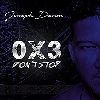 0X3 Dont´t Stop