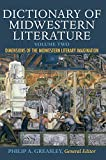 Dictionary of Midwestern Literature, Volume 2: Dimensions of the Midwestern Literary Imagination