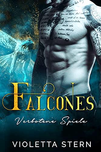 Falcones: Verbotene Spiele (Romantic Thriller)