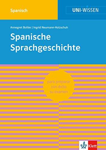 Uni-Wissen Spanische Sprachgeschichte: Sicher im Studium Romanistik