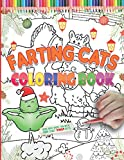 Farting Cats Coloring Book: Funny Christmas cats farting workbook for kids, toddlers & teens, Inappropriate off-color cat butt that farts/ Great as ... for children girls & boys who love kittens
