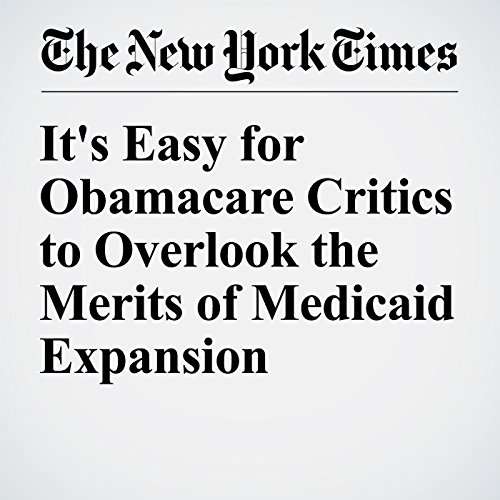 It's Easy for Obamacare Critics to Overlook the Merits of Medicaid Expansion cover art