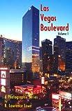 Las Vegas Boulevard - A Photographic Series - Volume 1 (English Edition)