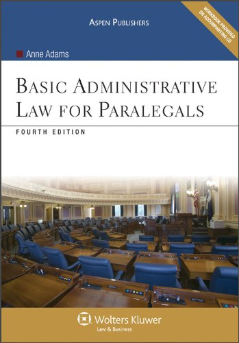 Basic Administrative Law for Paralegals 4e (Aspen Coursebook)