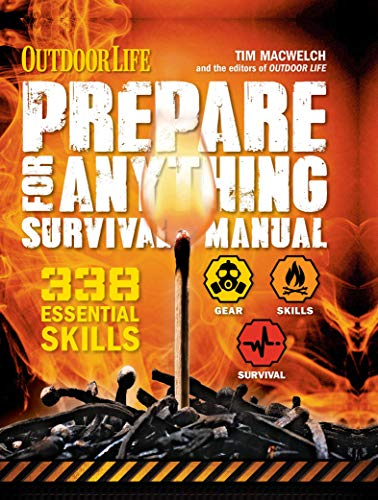 Prepare for Anything Survival Manual: 338 Essential Skills (Outdoor Life)
