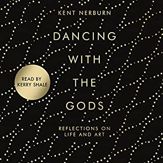 Dancing with the Gods                   By:                                                                                                                                 Kent Nerburn                               Narrated by:                                                                                                                                 Kerry Shale                      Length: 3 hrs and 50 mins     4 ratings     Overall 4.8