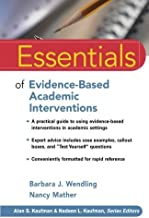Essentials of Evidence-Based Academic Interventions by Barbara J. Wendling (2008-11-03)