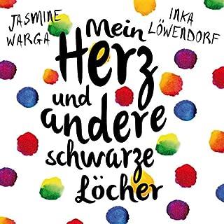 Mein Herz und andere schwarze Löcher                   Autor:                                                                                                                                 Jasmine Warga                               Sprecher:                                                                                                                                 Inka Löwendorf                      Spieldauer: 7 Std. und 17 Min.     53 Bewertungen     Gesamt 4,2
