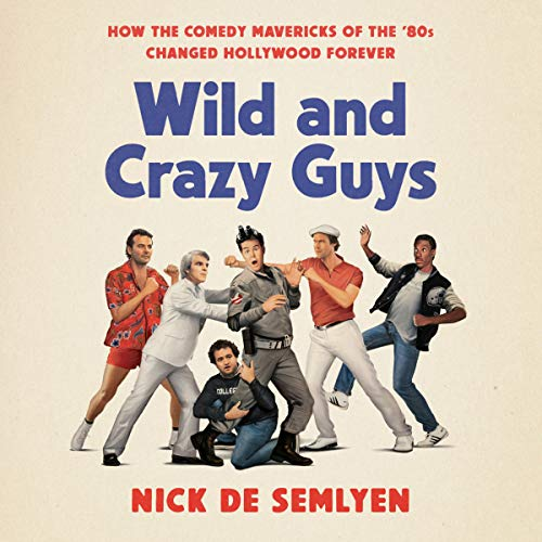 Wild and Crazy Guys audiobook cover art
