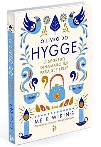 O Livro do Hygge. O Segredo Dinamarquês para Ser Feliz.