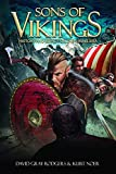 Sons of Vikings: A Legendary History of the Viking Age