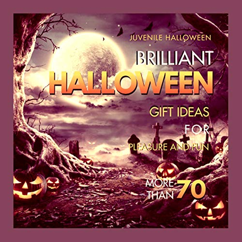 Brilliant Halloween More Than 70 Gift Ideas For Pleasure And Fun (English Edition)