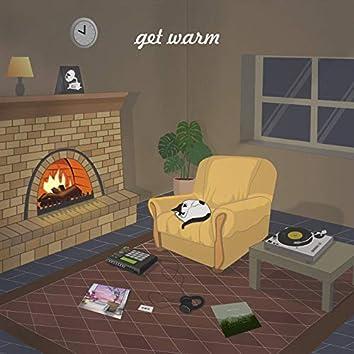 get warm