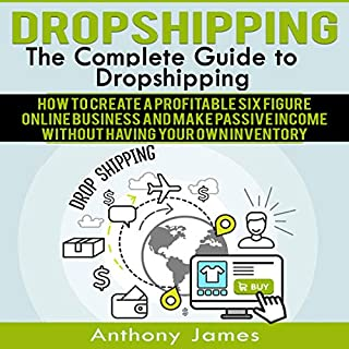 Dropshipping: The Complete Guide to Dropshipping audiobook cover art
