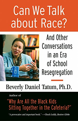 Can We Talk About Race And Other Conversations In An Era Of School Resegregation Race Education And Democracy