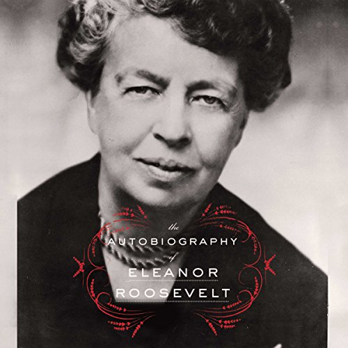 Autobiography of Eleanor Roosevelt audiobook cover art