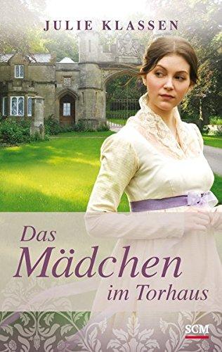 Das Mädchen im Torhaus (Regency-Liebesromane, 4, Band 4)