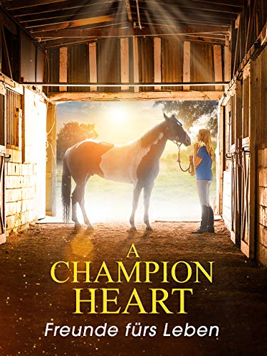 A Champion Heart – Freunde fürs Leben