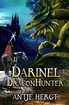 Darinel Dragonhunter (The Reluctant Dragonhunter Series Book 1) by [Antje Hergt]