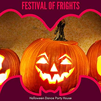Festival Of Frights - Halloween Dance Party House
