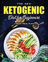 The New Ketogenic Diet for Beginners: 5-Week Meal Plan