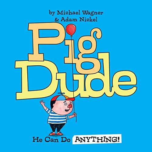 Pig Dude: He Can Do Anything! Titelbild