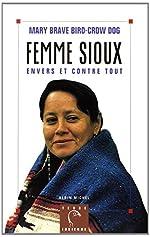 Femme sioux - Envers et contre tout de Mary Brave Bird-Crow Dog