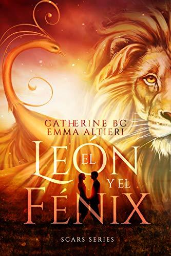 El leon y el fenix de Emma Altieri y Catherine BC