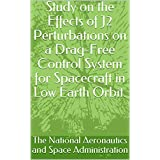 Study on the Effects of J2 Perturbations on a Drag-Free Control System for Spacecraft in Low Earth Orbit. (English Edition)